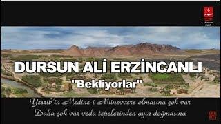 """DURSUN ALİ ERZİNCANLI """"BEKLİYORLAR - HİCRET"""""""