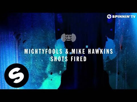 Mightyfools & Mike Hawkins - Shots Fired! (OUT NOW!)