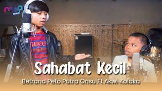 SAHABAT KECIL COVER   BETRAND PETO PUTRA ONSU FEAT ALWI KOLAKA