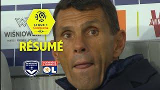 Girondins de Bordeaux - Olympique Lyonnais (3-1)  - Résumé - (GdB - OL) / 2017-18