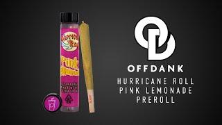 OFF DANK'S HURRICANE ROLL - PINK LEMONADE REVIEW