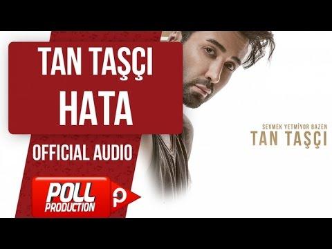 TAN TAŞÇI - HATA ( OFFICIAL AUDIO )