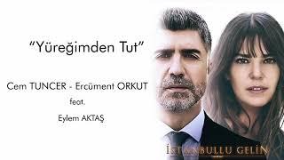 İstanbullu Gelin Orijinal Dizi Müzikleri - Yüreğimden Tut Resimi