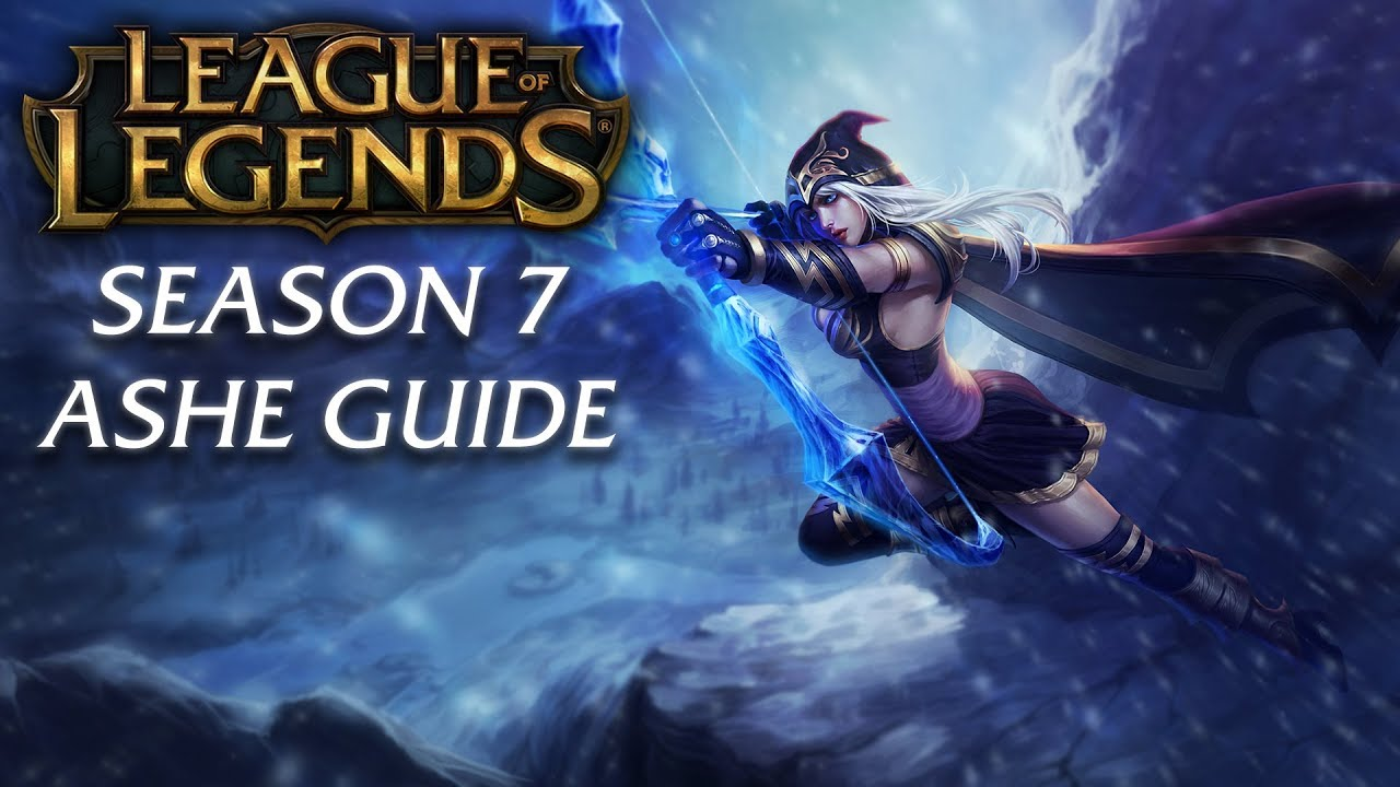 Ashe Guide Season 7 League Of Legends Champion Guide Youtube