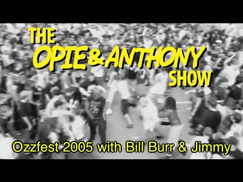 Opie & Anthony: Ozzfest 2005 with Bill Burr & Jimmy (07/20-09/21/05)