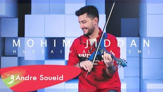 Download Mohim Jiddan - Hussain Al Jassmi - Violin Cover by Andre Soueid مهم جداً