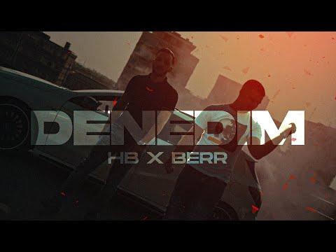 HB – DENEDIM FT. BERR (Official Video)
