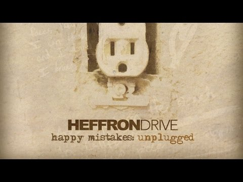 Heffron Drive - Happy Mistakes Unplugged (Full Album)