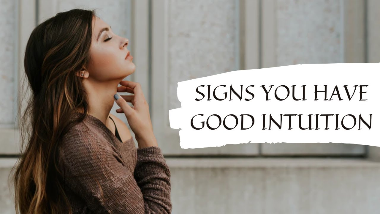6 SIGNS YOU HAVE GOOD INTUITION | Power of intuition - YouTube
