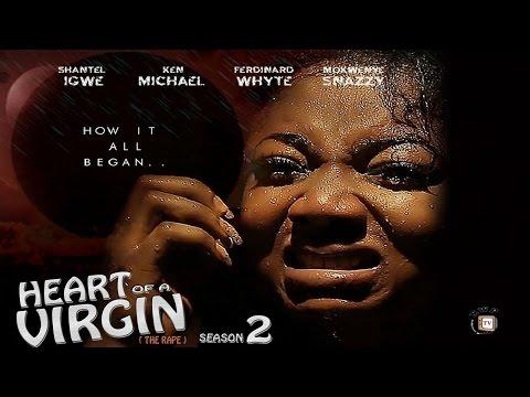 Heart Of A Virgin Season 2 (The Rape) - 2016 Nigerian Nollywood Movie