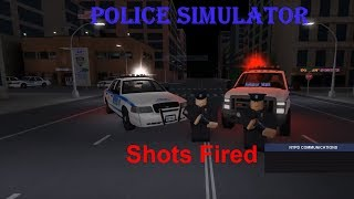 Roblox Police Simulator! SHOTS FIRED!