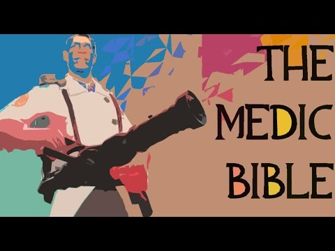 The Medic Bible: A Guide to Competitive Medic in Team Fortress 2