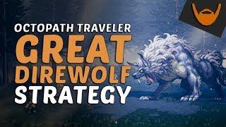 Octopath Traveler - Mánagarmr / Great Direwolf Strategy