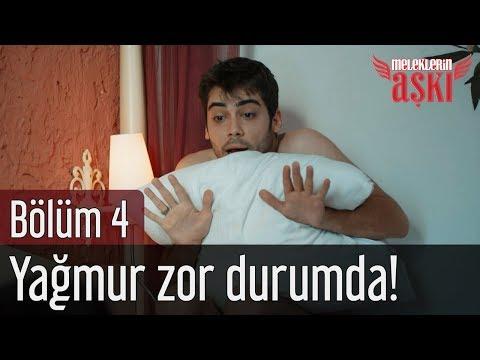 Meleklerin Aşkı 4. Bölüm - Yağmur Zor Durumda!