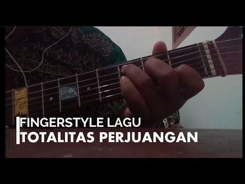 FINGERSTYLE LAGU TOTALITAS PERJUANGAN (lagunya mahasiswa :v)