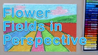 Art Exploration - Flower Fields In Perspective