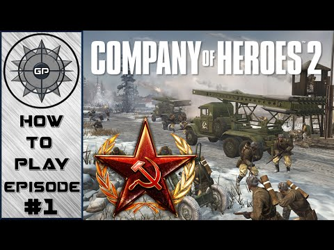 How To Play - Company of Heroes 2 - Soviet Faction Redux