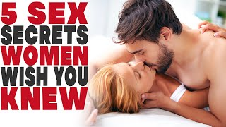 5 Sex Secrets Women Wish You Knew   Download your Free eBook
