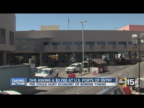 DHS asking $2 fee at U.S. ports of entry