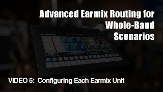 PreSonus—Advanced EarMix Routing for Whole-Band Scenarios - Part 5, Configuring Each Earmix Unit