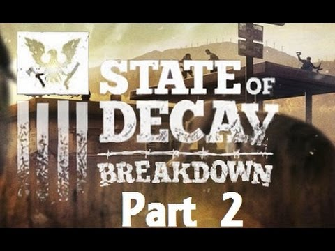 State of Decay: Breakdown ( Part 2 )