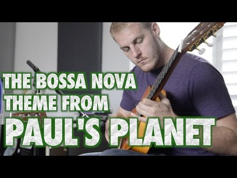 Bossa Nova Theme from Paul's Planet: Sean Daniel and Justin Mitchell