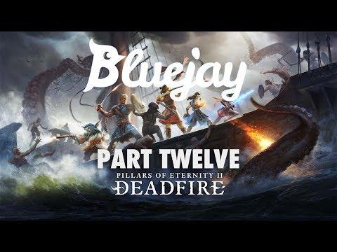 Bluejay Plays Pillars of Eternity 2: Deadfire [PT 12]