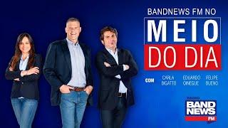 BandNews FM No Meio Do Dia - 10/12/2019
