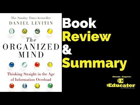 The Organized Mind - A Book Summary & Review by Mujeeb Patla