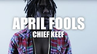 "Chief Keef ""April Fools"" (Official music video)"