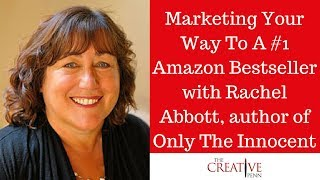 Marketing Your Way To A #1 Amazon Bestseller With Rachel Abbott, author of Only The Innocent