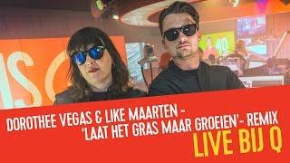 Dorothee Vegas & Like Maarten - 'Laat Het Gras Maar Groeien'-remix I Live bij Q