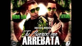 Trebol Clan ft. J Alvarez - Tu Cuerpo Me Arrebata (Bross! Remix)