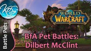 World of Warcraft: DILBERT MCCLINT - BfA Pet Battles - WoW Battle Pet Strategy