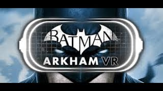 Batman™ Arkham - VR - Gameplay