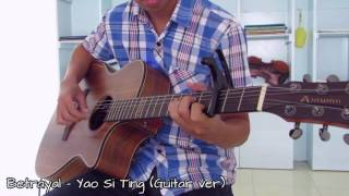 Betrayal - Yao Si Ting (Guitar ver.)