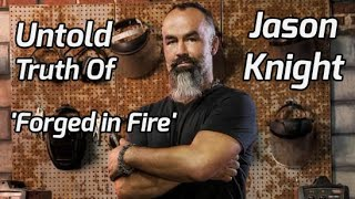 The Untold Truth Of 'Forged in Fire' Star - Jason Knight