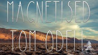 Video Tom Odell - Magnetised (Lyric Video)(FanMade) download MP3, 3GP, MP4, WEBM, AVI, FLV April 2018