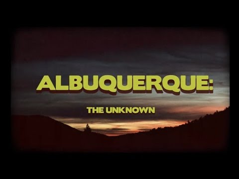 Albuquerque: The Unknown