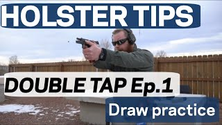 HOLSTER TIPS: DOUBLE TAP EP.1  DRAW PRACTICE