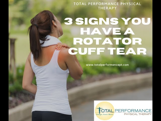 3 Signs You Have a Rotator Cuff Tear
