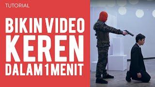Bikin Video Keren Dalam 1 Menit TUTORIAL