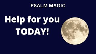 Psalm Magic: Psalm 46-HELP FOR YOU NOW