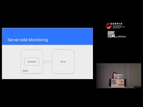 Engineering Reliable Mobile Applications - Google - SRECon2017