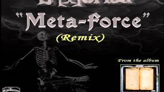 "E-Mortal - ""Meta-Force"" (Remix)"