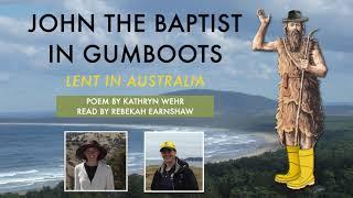 John the Baptist in Gumboots: Lent in Australia