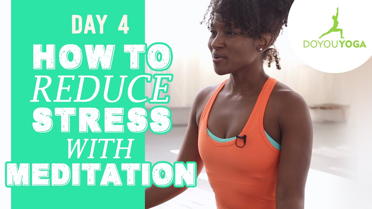 How to Reduce Stress With Meditation | Day 4 | 30 Day Meditation Challenge