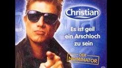 Christian (Der Nominator) Es ist geil ein arschloch zu sein