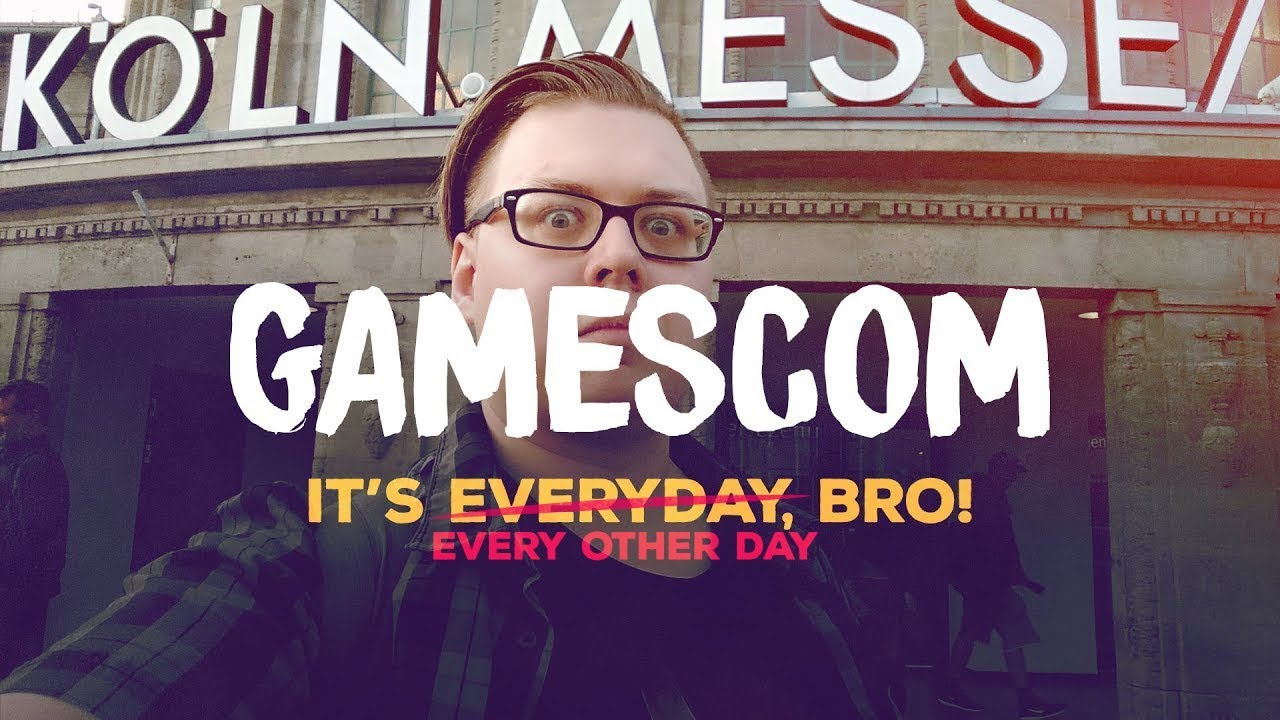 Gamescom 2017: It's Everyday, Bro!