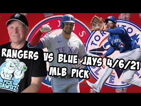 Texas Rangers vs Toronto Blue Jays 4/6/21 MLB Pick and Prediction MLB Tips Betting Pick